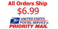 All Orders Ship for $4.99 Priority Mail